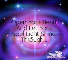 Open Your Heart And Let Your Soul Light Shine Through. Levels Of Consciousness, Light Quotes, Soul Shine, Shine Your Light, Spiritual Guidance, Note To Self, Love And Light, Self Help, Positive Quotes