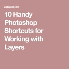 10 Handy Photoshop Shortcuts for Working with Layers