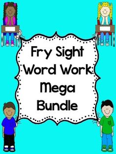 This is a Mega Fry Sight Word Work Bundle. It includes 3 of my bundled items together in one mega bundle. Items included from my TPT store are: Fry List 1-4 Bundle First 100 Words 20 Weeks of Sight Word Work, Fry List 1-4 Bundle Second 100 Words 20 Weeks of Sight Word Work, Fry List 1-4 Bundle Third 100 Words 20 Weeks of Sight Word Work.