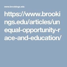 https://www.brookings.edu/articles/unequal-opportunity-race-and-education/