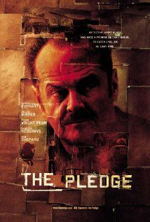 """""""The Pledge"""" stars Jack Nicholson, Benicio Del Toro, and Patricia Clarkson. Rating: 10/10. I am not a Jack Nicholson fan but this is one of the best movies ever. The whole cast is outstanding."""