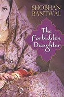 The Forbidden Daughter by Shobhan Bantwal - FictionDB