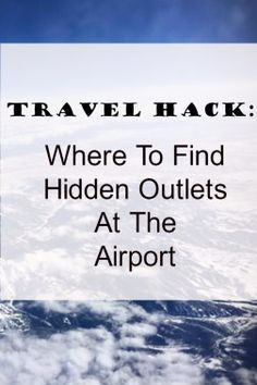 Where To Find Hidden Outlets At The Airport | Airport Travel Tips | Best Travel Tips | Follow Me Away Travel Blog | Travel Hacks | Airline Tips