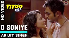 #OSoniye Official Video HD | #Titoo MBA | Arijit Singh | Nishant Dahiya &...