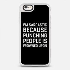 I'M SARCASTIC BECAUSE PUNCHING PEOPLE IS FROWNED UPON (Black & White)