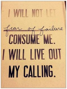 Never let fear of failure consume you!! Click over to live out your calling <3
