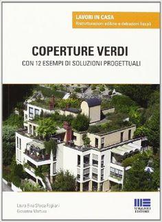 Tetti verdi: Laura B. Sforza Fogliani Giovanna Mottura: 9788838750373: Amazon.com: Books