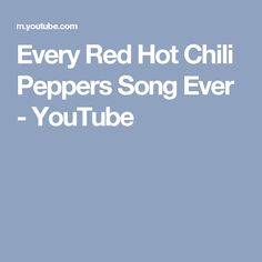 Every Red Hot Chili Peppers Song Ever - YouTube