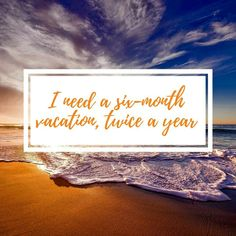 I need a six month vacation, twice a year 😎 Someone else? 😎🏝🏕🏞🌃🌉🛳🛫 #vacation #travel #holiday #summer Six Month, Next Holiday, Vacation Travel, Travel Tips, Inspirational Quotes, Lettering, Summer, Life Coach Quotes, Calligraphy
