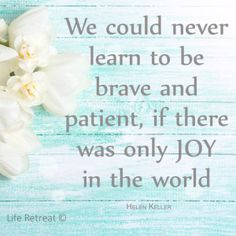 We could never learn to be brave and patient, if there was only joy in the world – Helen Keller A very important lesson learned in life is the value of thoroughly processing through difficult times in our lives and truly growing through the experience, emerging stronger, braver and wiser on the other side. If […]