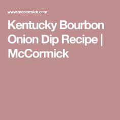 Kentucky Bourbon Onion Dip Recipe | McCormick