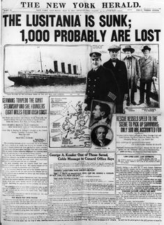 More than civilians – including 128 Americans – died when the liner was torpedoed by a German submarine eight miles off the coast of Ireland on May Picture: GETTY IMAGES Ghosts of the RMS Lusitania could come back to haunt Britain Newspaper Front Pages, Vintage Newspaper, Titanic, Front Page News, Historia Universal, Newspaper Headlines, Times Newspaper, Drame, World War One
