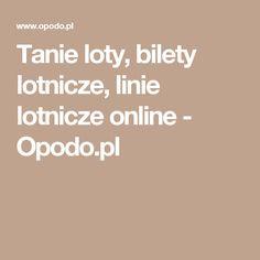 Tanie loty, bilety lotnicze, linie lotnicze online - Opodo.pl