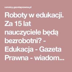 Roboty w edukacji. Za 15 lat nauczyciele będą bezrobotni? - Edukacja - Gazeta Prawna - wiadomości, podatki, prawo, biznes i finanse