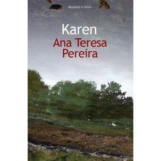 Karen , Ana Teresa Pereira. Compre livros na Fnac.pt