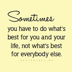 What is best for you.#Quotes