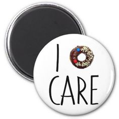 i do not care don't donut funny text message dough magnet - home gifts ideas decor special unique custom individual customized individualized