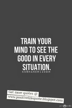 Train your mind to see the good