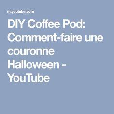 DIY Coffee Pod: Comment-faire une couronne Halloween - YouTube