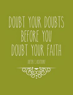 Doubt the doubts first. #motivation #inspiration #youtimecoach www.youtimecoach.com