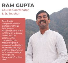"𝐑𝐚𝐦 𝐆𝐮𝐩𝐭𝐚 (𝘊𝘰𝘶𝘳𝘴𝘦 𝘊𝘰𝘰𝘳𝘥𝘪𝘯𝘢𝘵𝘰𝘳 & 𝘚𝘳.𝘛𝘦𝘢𝘤𝘩𝘦𝘳)  Ram Gupta completed his first professional Yoga Education at Kaivalyadhama, India in 1992 with a degree in Nature Cure Science. After completing his Master degree in Yoga and Meditation, he headed the Yoga wellness department at ""𝐂𝐡𝐚𝐧𝐝𝐫𝐚 𝐂𝐨𝐥𝐥𝐞𝐠𝐞 𝐟𝐨𝐫 𝐘𝐨𝐠𝐚 𝐚𝐧𝐝 𝐍𝐚𝐭𝐮𝐫𝐨𝐩𝐚𝐭𝐡𝐲"" in New Delhi.  #teacher #gurus #meditation #meditationinindia #meditation_teacher_training_course #rishikesh"