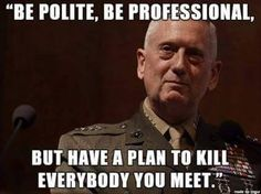 Gen james mattis just too good not to repin quotes for General mattis tattoo