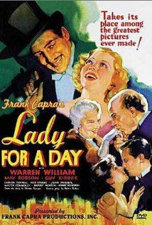 Lady for a Day Director: Frank Capra Writers: Robert Riskin (screenplay), Damon Runyon (story) Stars: Warren William, May Robson and Guy Kibbee Turner Classic Movies, Classic Movie Posters, Classic Films, Old Movies, Vintage Movies, Great Movies, Good Girl, Frank Capra Movies, Oscars