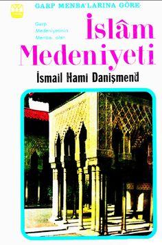 İsmail Hami Danişmend - İslam Medeniyeti