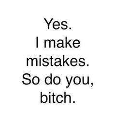 oh, so you think you are perfect huh? think again! Motivacional Quotes, Best Quotes, Funny Quotes, Life Quotes, Awesome Quotes, The Words, Favim, The Victim, True Stories