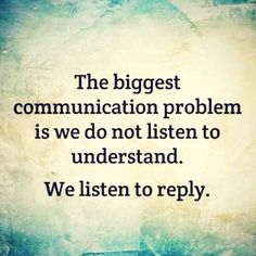 That's our problem. So few people know how to listen, and for those of us who take a few seconds to formulate what we want to say, it is very annoying and destructive to our spirits.