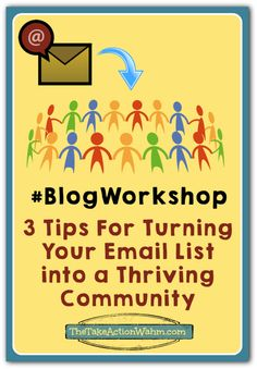 Blog Workshop: 3 Tips to Turn Your Email List into a Thriving Community http://thetakeactionwahm.com/blog-workshop-3-tips-to-turn-your-email-list-into-a-thriving-community/?utm_campaign=coschedule&utm_source=pinterest&utm_medium=Kelly%20The%20Take%20Action%20WAHM%20(The%20Take%20Action%20WAHM)&utm_content=Blog%20Workshop%3A%203%20Tips%20to%20Turn%20Your%20Email%20List%20into%20a%20Thriving%20Community There's a really great feeling that comes with being part of a community, part of a group o...