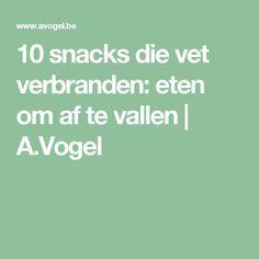 10 snacks die vet verbranden: eten om af te vallen   A.Vogel