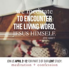 We meditate to encounter Jesus Himself #SheReadsTruth