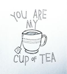 You are my cup of tea (red)