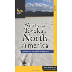 Scats and Tracks of North America: A Field Guide to the Signs of Nearly 150 Wildlife Species (Scats and Tracks Series) >>> You can get additional details at the image link.