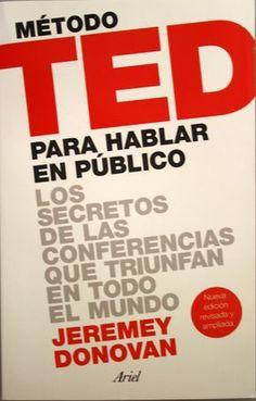 Método TED para hablar en público : los secretos de las conferencias que triunfan en todo el mundo / Jeremey Donovan. + info: http://www.elartedepresentar.com/2014/09/aprende-los-secretos-de-las-conferencias-ted-para-triunfar-en-los-grandes-escenarios/