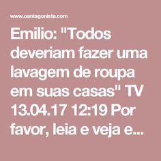 """Emilio: """"Todos deveriam fazer uma lavagem de roupa em suas casas""""  TV 13.04.17 12:19 Por favor, leia e veja este trecho da delação de Emilio Odebrecht (no vídeo, a partir do minuto 14), em que ele se refere ao modo de fazer política no Brasil e a relação entre as empresas de engenharia e o Estado: """"O que nós temos no Brasil não é um negócio de cinco anos, dez anos atrás. Nós estamos falando de 30 anos atrás. Tudo o que está acontecendo agora era um negócio institucionalizado, era uma coisa…"""