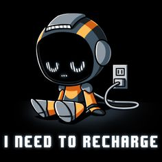 I'm Recharging (Robot) t-shirt TeeTurtle blck t-shirt featuring a robot plugged into the wall with shirt text Cute Animal Quotes, Cute Quotes, Cute Animals, Nerdy Shirts, Cute Tshirts, Cute Animal Drawings Kawaii, Kawaii Drawings, Cute Screen Savers, Culture T Shirt