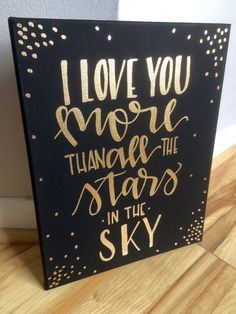 I love you more than all the stars in the sky- 11x14 hand lettered canvas *Can be changed to We love you more...-(Please mention in the note to seller box.)  Canvas colors- black, white, navy, teal, hot pink, blush pink, lavender, red Lettering/dot colors- gold, silver, black, white  All items are made to order. Please allow 1-4 days for production. Canvases are stretched on a wood frame, and come ready to hang. Questions? Please check out my FAQ section or send me a message