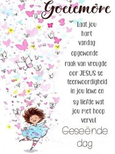 goeie more afrikaans Good Morning Good Night, Good Morning Wishes, Day Wishes, Good Morning Inspirational Quotes, Good Morning Quotes, Lekker Dag, Afrikaanse Quotes, Goeie More, Morning Greetings Quotes
