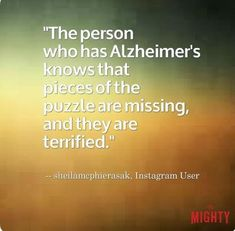 e56b484be845 alzheimer s quote  The person who has Alzheimer s knows that pieces of the  puzzle are missing
