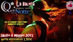 La Balera Da Quelli Della Notte - Sabato 6 Maggio http://affariok.blogspot.it/