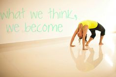 Watch your thoughts. #yoga #quotes #backbends