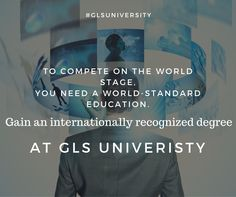 To compete on the world stage, you need a world-standard education. At ‪#‎GLSUniversity‬, you'll gain an internationally recognized degree that will open doors to an outstanding future.
