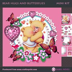 Bear Hugs and Butterflies by Isabel Neves 4 sheets mini kit ~ 7.5 x 7.5 - Bear Hugs and Butterflies Mini Kit Includes: Card Front, Mini Print & Fold Card, Card Inserts, Decoupage, Several Sentiment Tags,  Gift/ Bag Tags, Preview. **Sentiment Tags Read: You're Special, Just Because, Thank You, I Luv U, Be Mine, Hugs, Happy Valentines Day, and Blank
