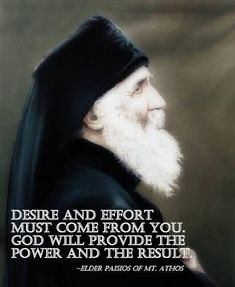"""""""Desire and effort must come from you. God will provide the power and the… Spiritual Life, Spiritual Quotes, Spiritual Awakening, Christian Faith, Christian Quotes, God Will Provide, True Faith, Saint Quotes, Orthodox Christianity"""
