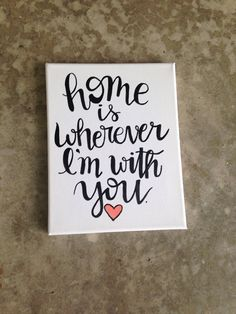 """Home is wherever im with you- wedding gift- wall art- painted canvas- 8 by 10"""" - black and white @etsy @etsylove  @etsyny #HomeDecor #WallArt #Art #Handpainted #Etsy #Shopping #Gifts #Home #Love #WeddingGift"""
