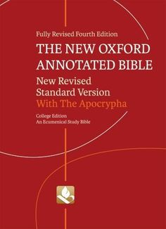 The New Oxford Annotated Bible with Apocrypha 9530 A: New Revised Standard Version, College Edition by Michael Coogan, http://www.amazon.ca/dp/0195289609/ref=cm_sw_r_pi_dp_vSx8qb0K6RP89/183-0613807-6765556