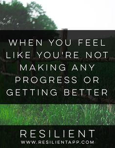 When You Feel Like You're Not Making Any Progress or Getting Better #mentalhealth #recovery #depression #depressed