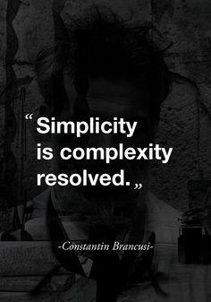 Constantin Brancusi quote on Simplicity